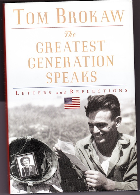 The Greatest Generation Speaks by Tom Brokaw HC DJ $5.00