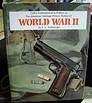 Colt's Commemorative History of WW2 hc dj $45.00